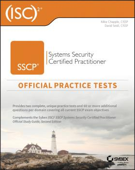Читать (ISC)2 SSCP Systems Security Certified Practitioner Official Practice Tests - Mike Chapple