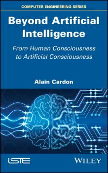 Читать Beyond Artificial Intelligence. From Human Consciousness to Artificial Consciousness - Alain  Cardon