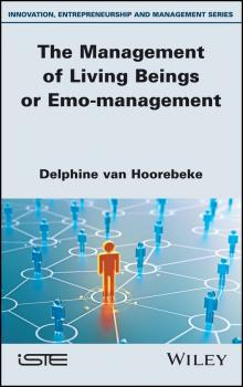 Читать The Management of Living Beings or Emo-management - Delphine Hoorebeke Van