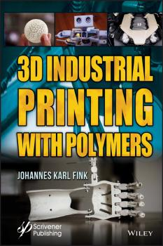 Читать 3D Industrial Printing with Polymers - Johannes Fink Karl