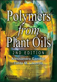 Читать Polymers from Plant Oils - Alessandro  Gandini