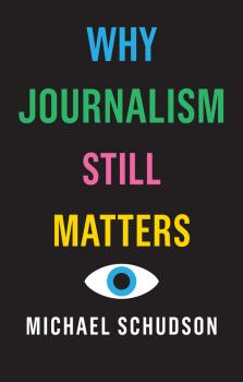 Читать Why Journalism Still Matters - Michael  Schudson