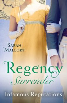 Читать Regency Surrender: Infamous Reputations: The Chaperon's Seduction / Temptation of a Governess - Sarah Mallory