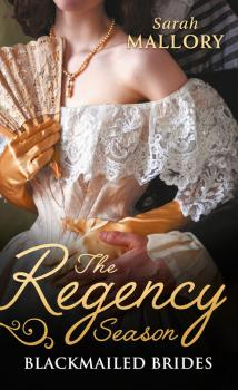 Читать The Regency Season: Blackmailed Brides: The Scarlet Gown / Lady Beneath the Veil - Sarah Mallory