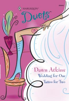 Читать Wedding For One: Wedding For One / Tattoo For Two - Dawn  Atkins