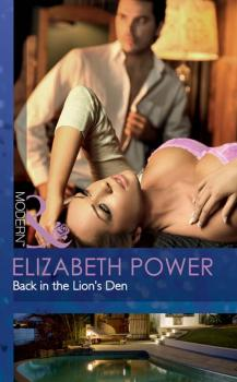 Читать Back in the Lion's Den - Elizabeth  Power