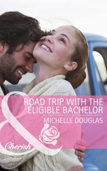 Читать Road Trip with the Eligible Bachelor - Michelle  Douglas