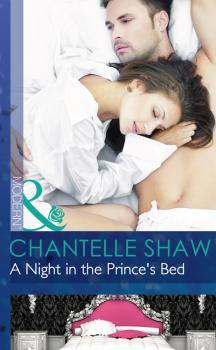 Читать A Night in the Prince's Bed - Chantelle  Shaw