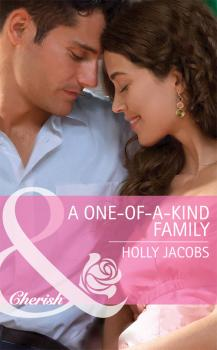 Читать A One-of-a-Kind Family - Holly  Jacobs