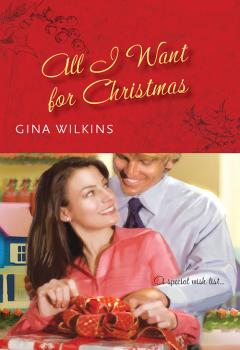 Читать All I Want For Christmas - GINA  WILKINS
