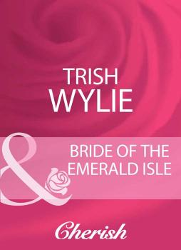 Читать Bride Of The Emerald Isle - Trish Wylie