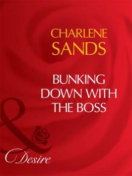 Читать Bunking Down with the Boss - Charlene Sands