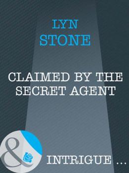 Читать Claimed by the Secret Agent - Lyn  Stone