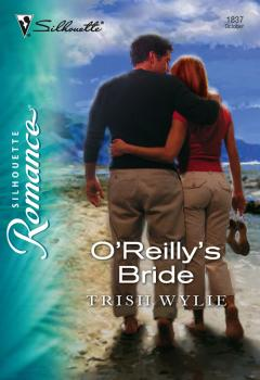 Читать O'Reilly's Bride - Trish Wylie