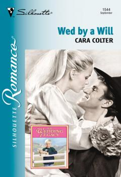 Читать Wed By A Will - Cara  Colter