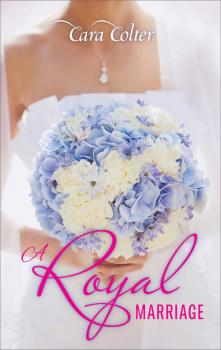Читать A Royal Marriage - Cara  Colter