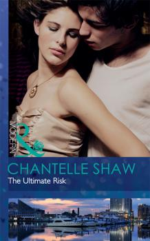 Читать The Ultimate Risk - Chantelle  Shaw