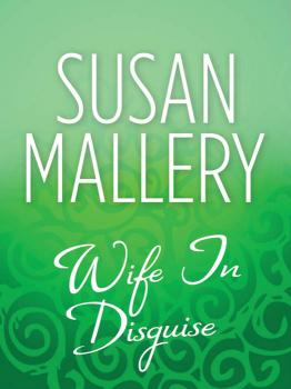 Читать Wife In Disguise - Susan  Mallery