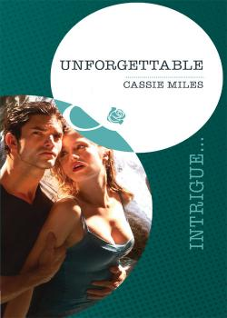 Читать Unforgettable - Cassie  Miles
