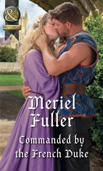 Читать Commanded By The French Duke - Meriel  Fuller
