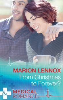 Читать From Christmas To Forever? - Marion  Lennox