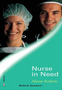 Читать Nurse In Need - Alison Roberts