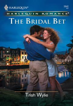 Читать The Bridal Bet - Trish Wylie