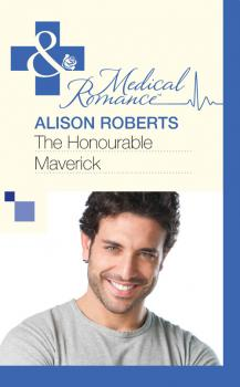 Читать The Honourable Maverick - Alison Roberts