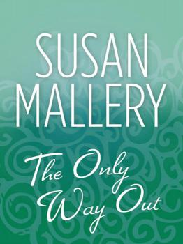 Читать The Only Way Out - Susan  Mallery
