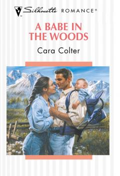 Читать A Babe In The Woods - Cara  Colter