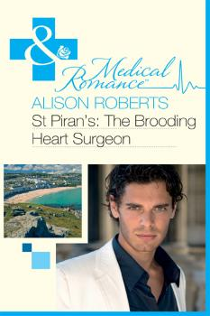 Читать St Piran's: The Brooding Heart Surgeon - Alison Roberts