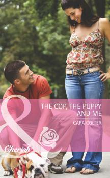 Читать The Cop, the Puppy and Me - Cara  Colter