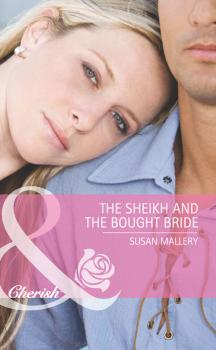 Читать The Sheikh and the Bought Bride - Susan  Mallery