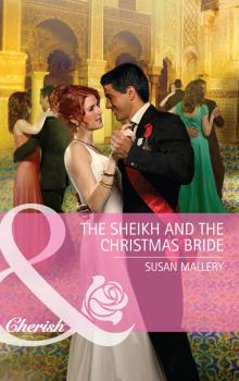 Читать The Sheikh and the Christmas Bride - Susan  Mallery