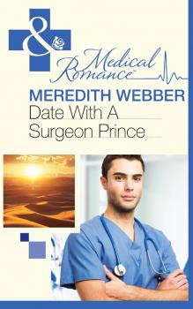 Читать Date with a Surgeon Prince - Meredith  Webber