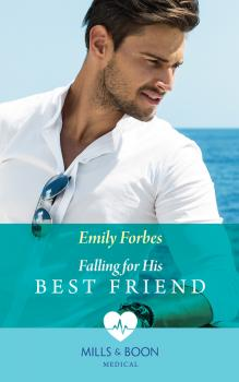 Читать Falling For His Best Friend - Emily  Forbes