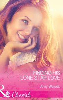 Читать Finding His Lone Star Love - Amy  Woods