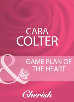 Читать Game Plan Of The Heart - Cara  Colter