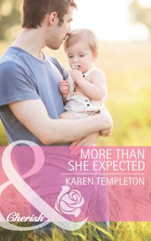 Читать More Than She Expected - Karen Templeton