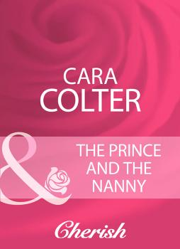 Читать The Prince And The Nanny - Cara  Colter