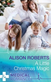 Читать A Little Christmas Magic - Alison Roberts