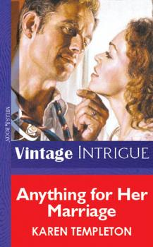 Читать Anything for Her Marriage - Karen Templeton