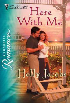 Читать Here with Me - Holly  Jacobs