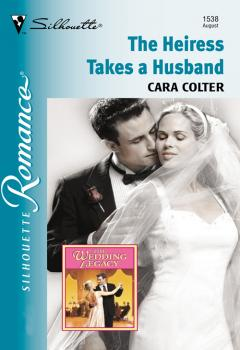 Читать The Heiress Takes A Husband - Cara  Colter