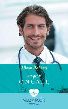 Читать Surgeon On Call - Alison Roberts