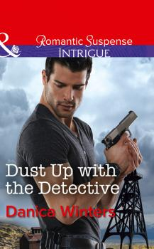 Читать Dust Up With The Detective - Danica  Winters