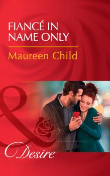 Читать Fiancé In Name Only - Maureen Child
