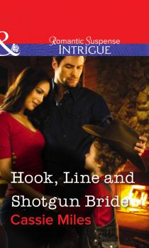 Читать Hook, Line and Shotgun Bride - Cassie  Miles