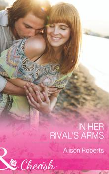 Читать In Her Rival's Arms - Alison Roberts