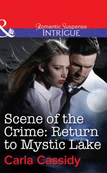 Читать Scene of the Crime: Return to Mystic Lake - Carla  Cassidy
